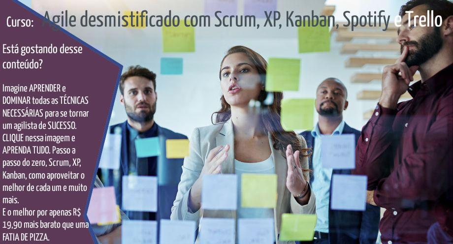 Agile desmistificado com Scrum, XP, Kanban, Spotify e Trello